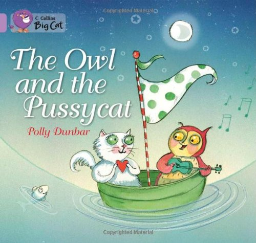 Collins Big Cat - The Owl and the Pussycat: Band 00/Lilac