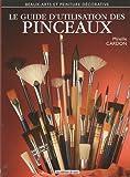 echange, troc Mireille Cardon - Les pinceaux : L'art et la manière d'utiliser les pinceaux