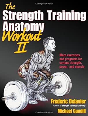 Strength Training Anatomy Workout Ii The The Strength Training Anatomy Workout from Human Kinetics