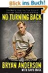 No Turning Back: One Man's Inspiring...