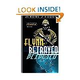 Flynn Betrayed: Jeremiah Flynn Series (Volume 5)