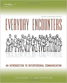 interpersonal communication everyday encounters by julia Interpersonal communication : everyday encounters by wood, julia t wood, julia t everyday encounters  topics interpersonal communication, interpersonal.