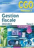 echange, troc Emmanuel Disle, Jacques Saraf - Gestion fiscale 2012-2013 - Tome 2 - 11e éd. - Corrigés