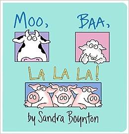 Amazon.com: Moo Baa La La La (0076714449015): Sandra Boynton: Books