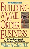 img - for Building a Mail Order Business: A Complete Manual for Success by Cohen, William A. 4th edition (1996) Hardcover book / textbook / text book