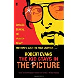 The Kid Stays in the Picture: A Hollywood Lifeby Robert Evans