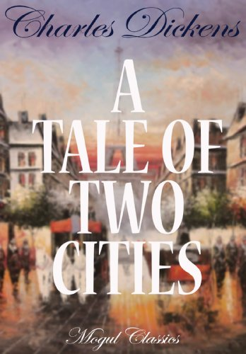 Charles Dickens - A Tale of Two Cities (Special Illustrated and Annoted Edition) (Charles Dickens Series)