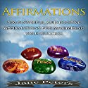 Affirmations: 500 Powerful and Positive Affirmations for Maximizing Your Success Audiobook by Jane Peters Narrated by Dave Wright