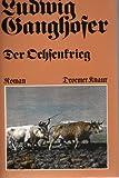 Der Ochsenkrieg : Roman aus d. 15. Jh. , d. 2 B�cher in e. Bd.