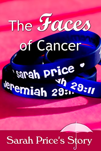 Sarah Price - The Faces of Cancer: Sarah Price's Story (English Edition)