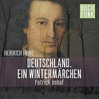 Deutschland. Ein Wintermärchen Hörbuch