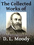 img - for The Collected Works of DL Moody - Ten books in one book / textbook / text book