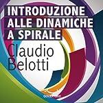Introduzione alle dinamiche a spirale | Claudio Belotti