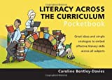 Literacy Across the Curriculum (Pocketbook) by Caroline Bentley-Davies ( 2012 ) Paperback