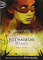 Les Chasseurs d'âmes - tome 1 Destinés