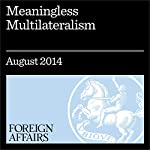 Meaningless Multilateralism: In International Diplomacy, South America Chooses Quantity Over Quality | Christopher Sabatini