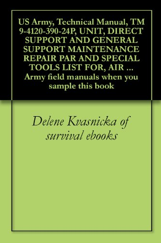 vo5 conditioner US Army, Technical Manual, TM 9-4120-390-24P, UNIT, DIRECT SUPPORT AND GENERAL SUPPORT MAINTENANCE REPAIR PAR AND SPECIAL TOOLS LIST FOR, AIR CONDITIONER, ... field manuals when you sample this book