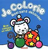 echange, troc Collectif - Je colorie Noël sans déborder
