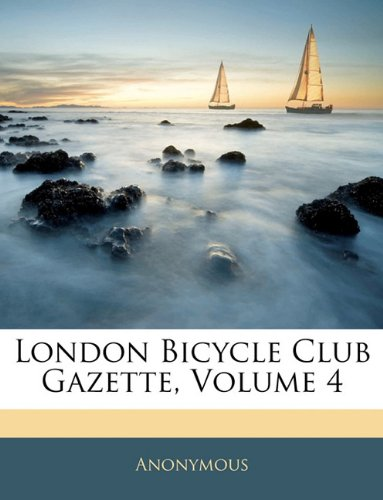 London Bicycle Club Gazette, Volume 4