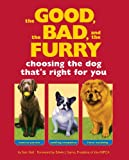 The Good, the Bad, and the Furry: Choosing the Dog Thats Right for You