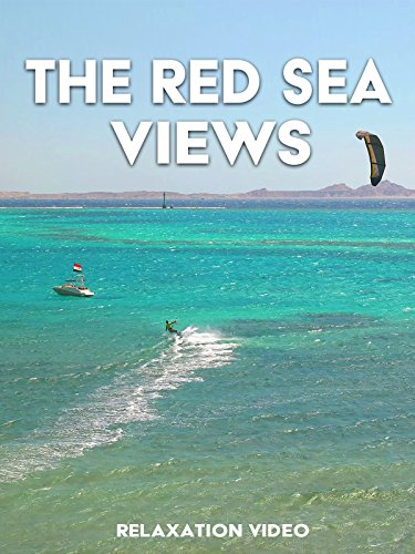 Relaxation Video: The Red Sea Views