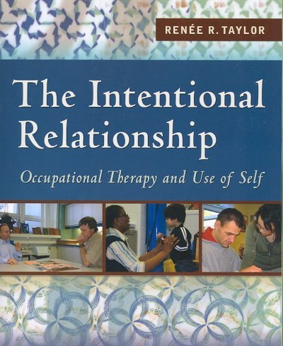 The Intentional Relationship: Occupational Therapy and...