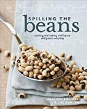 Spilling the Beans: Cooking & Baking With Beans & Grains Everyday