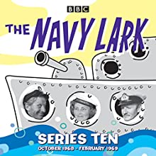 The Navy Lark: Collected Series 10  by Lawrie Wyman Narrated by Jon Pertwee, Full Cast, Leslie Phillips, Stephen Murray
