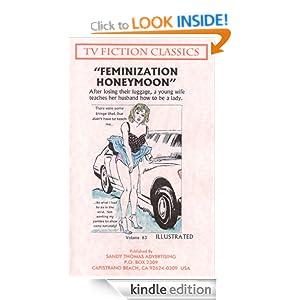 FEMINIZATION HONEYMOON (TV FICTION CLASSICS) SANDY THOMAS
