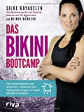 Das Bikini-Bootcamp: Das Intensivprogramm zum Abnehmen - mindestens eine Kleidergröße weniger in 21 Tagen