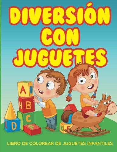 Diversion  con  juguetes  -  Libro  de  colorear  de juguetes infantiles (Spanish Edition) PDF