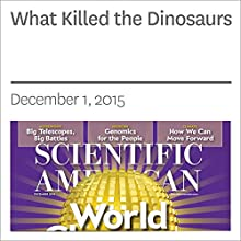 What Killed the Dinosaurs Other by Stephen Brusatte Narrated by Mark Moran