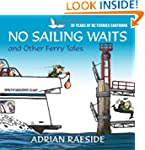 No Sailing Waits and Other Ferry Tale...