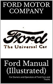 Ford Manual Illustrated For Owners And Operators Of