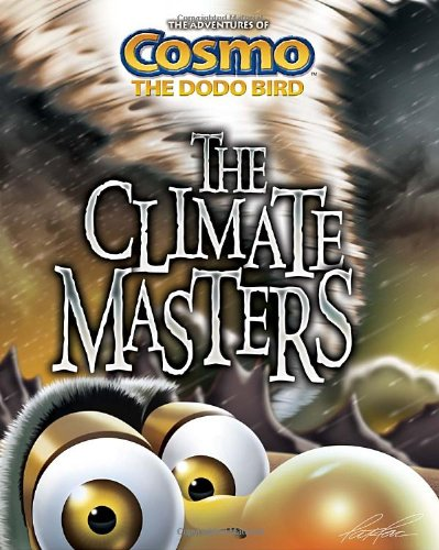 The Climate Masters (The Adventures of Cosmo the Dodo Bird)