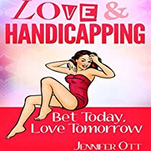Love & Handicapping (       UNABRIDGED) by Jennifer Ott Narrated by Christy Lynn