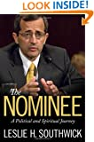 The Nominee: A Political and Spiritual Journey (Willie Morris Books in Memoir and Biography)