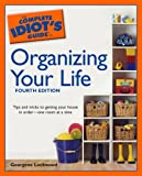 The Complete Idiot's Guide to Organizing your Life, 4E (1592574130) by Georgene Lockwood
