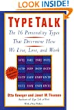Type Talk: The 16 Personality Types That Determine How We Live, Love, and Work