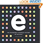 E, The Incredibly Strange History of...