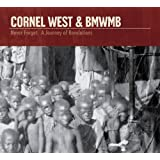 Never Forget: A Journey of Revelations ~ Dr. Cornel West