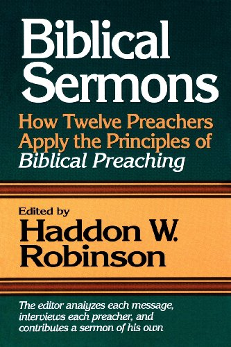 Biblical Sermons: How Twelve Preachers Apply the...
