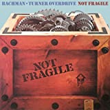 Bachman Turner Overdrive Not Fragile (Gatefold) [VINYL]