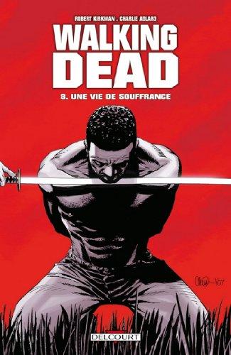 Walking Dead Tome 08 : Une vie de souffrance gratuit