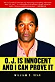 O.J. is Innocent and I Can Prove It: The Shocking Truth about the Murders of Nicole Simpson and Ron Goldman