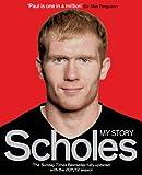 Paul Scholes Scholes: My Story