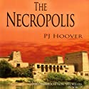 The Necropolis: The Forgotten Worlds, Book 3 Audiobook by P. J. Hoover Narrated by Zach Roe