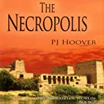 The Necropolis: The Forgotten Worlds, Book 3 (       UNABRIDGED) by P. J. Hoover Narrated by Zach Roe