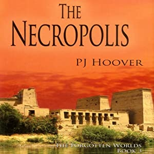 The Necropolis: The Forgotten Worlds, Book 3 | [P. J. Hoover]