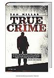 'True Crime' von 'Sam Millar'